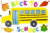 Watercolor Illustration Of The Yellow Classic School Bus With Lettering And Autumn Leaves Isolated O poster