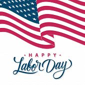 Happy Labor Day Greeting Card With Waving American National Flag And Hand Lettering Greetings. Usa N poster