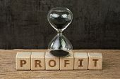 Profit, Time For Company Or Investment That Get Revenue More Than Expense, Hourglass Or Sandglass On poster