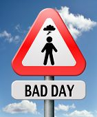 image of bad mood  - bad day run out of luck unlucky off moment no chance misfortune or doomed - JPG