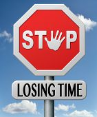 stop losing or wasting time for action, act now no lost opportunities dont wast future