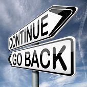 stock photo of quit  - continue or go back return never give up dont quit no quitting keep going - JPG