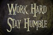 stock photo of humble  - Work Hard Stay Humble Concept text on background - JPG