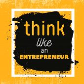 Think Like Entrepreneur Motivational Quote Poster. Vector Phrase On Dark Background. Best For Poster poster