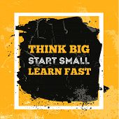 Think Big, Start Small, Learn Fast. Vector Quote. Motivational Quote Poster. Vector Phrase On Dark B poster