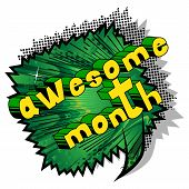 Awesome Month - Comic Book Style Phrase On Abstract Background. poster
