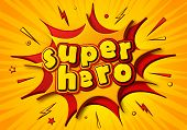 Cartoon Comics Book Superhero. Poster In Comics And Pop Art Style With Speech Bubbles, Multilayer Fu poster