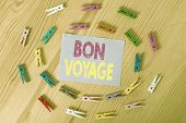 Handwriting Text Bon Voyage. Concept Meaning Used Express Good Wishes To Someone About Set Off On Jo poster