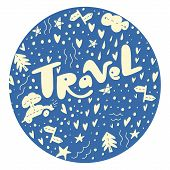 Lettering Travel In A Round Frame. Travelling Symbols And Objects. Illustrations For Stationery, Tra poster