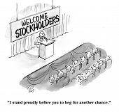 image of begging  - Cartoon of CEO at stockholders meeting saying to audience - JPG