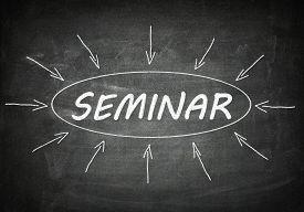 picture of seminar  - Seminar process information concept on black chalkboard - JPG