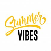 Summer Vibes Seasonal Greeting Card Template. Calligraphic Lettering Can Be Used For Invitations, Po poster