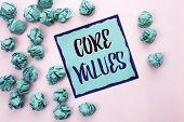 Conceptual Hand Writing Showing Core Values. Business Photo Text Principles Ethics Conceptual Accoun poster