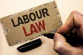 Writing Note Showing  Labour Law. Business Photo Showcasing Employment Rules Worker Rights Obligatio poster