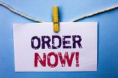 Text Sign Showing Order Now. Conceptual Photo Buy Purchase Order Deal Sale Promotion Shop Product Re poster