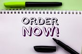 Conceptual Hand Writing Showing Order Now. Business Photo Showcasing Buy Purchase Order Deal Sale Pr poster