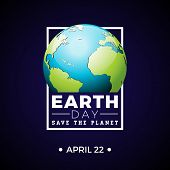 Earth Day Illustration With Planet And Lettering. World Map Background On April 22 Environment Conce poster