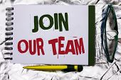 Text Sign Showing Join Our Team. Conceptual Photo Be A Part Of Our Teamwork Workforce Wanted Recruit poster