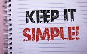 Word Writing Text Keep It Simple Motivational Call. Business Concept For Simplify Things Easy Clear  poster