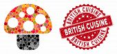 Mosaic Mushroom And Rubber Stamp Seal With British Cuisine Caption. Mosaic Vector Is Formed With Mus poster