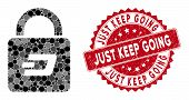 Mosaic Dash Lock And Rubber Stamp Watermark With Just Keep Going Caption. Mosaic Vector Is Formed Wi poster