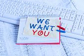 Conceptual Hand Writing Showing We Want You. Business Photo Text Company Wants To Hire Vacancy Looki poster