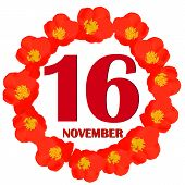 November 16 Icon. For Planning Important Day. Banner For Holidays And Special Days With Flowers. Six poster