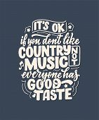 Country Music Lettering Quote For Festival Live Event Poster Concept. Textured Illustration. Funny S poster
