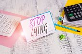 Text Sign Showing Stop Lying. Conceptual Photo Put An End On Chronic Behavior Of Compulsive Or Habit poster