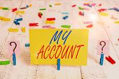 Writing Note Showing My Account. Business Photo Showcasing If Something Is Said To Be On Someone S I poster