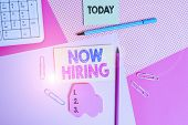 Writing Note Showing Now Hiring. Business Photo Showcasing Workforce Wanted Employees Recruitment To poster