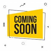 Coming Soon. Vector Yellow Sign Illustration Isolated On White Background, New Label Design For Sale poster