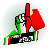 Primero Mexico - First Mexico In Spanish Language - On Black Background And Hand With Raised Index F poster