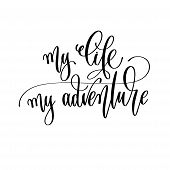 My Life My Adventure - Travel Lettering Inscription, Inspire Adventure Positive Quote poster