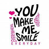 You Make Me Smile Lettering. Letter Of Inspirational Positive Quote Vector. Simple Funny Hand Letter poster