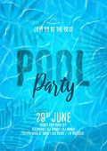 Pool Party Flyer Template. Realistic Transparent Water Surface With Waves. Vector Illustration With  poster