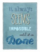picture of impossible  - Retro style motivational poster with calligraphy text encouraging people to remember that even that which seems impossible is possible to achieve - JPG