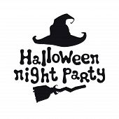 Halloween Night Party. Halloween Theme. Handdrawn Lettering Phrase With Witch Hat. Design Element Fo poster