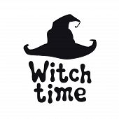 Witch Time. Halloween Theme. Handdrawn Lettering Phrase. Design Element For Halloween. Vector Handwr poster