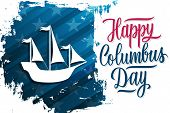 Usa Columbus Day Celebrate Banner With Columbus Ship On Brush Stroke Background And Hand Lettering T poster