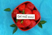 foto of get well soon  - Get well soon card with bowl full of fresh strawberries - JPG