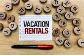 Word Writing Text Vacation Rentals. Business Concept For Renting Out Of Apartment House Condominium  poster
