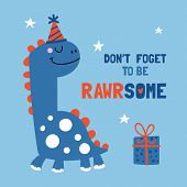 Cute Dinosaure Character Birthday Card. Childish Print For T-shirt, Apparel, Cards And Nursery Decor poster