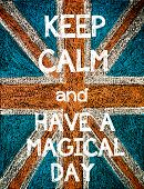 Постер, плакат: Keep Calm and Have a Magical Day