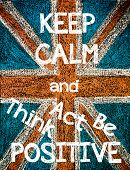 pic of think positive  - Keep Calm and Think Act Be Positive.
