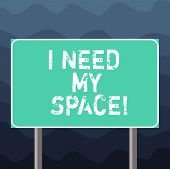 Writing Note Showing I Need My Space. Business Photo Showcasing Give Me Some Privacy Looking To Bein poster