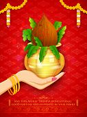 image of navratri  - illustration of hand holding mangal kalash for Akshay Tritiya celebration - JPG