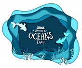 Paper Art Concept Of World Oceans Day. The Celebration Dedicated To Help Protect, And Conserve World poster