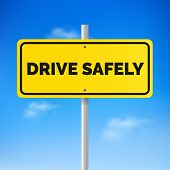 Drive Safely Concept. Road Sign With Text Drive Safely.drive Safely Traffic Security Concept. Vector poster