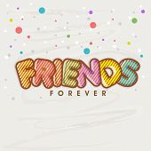 stock photo of  friends forever  - Stylish colorful text Friends Forever on colorful dots grey background for Happy Friendship Day celebrations - JPG
